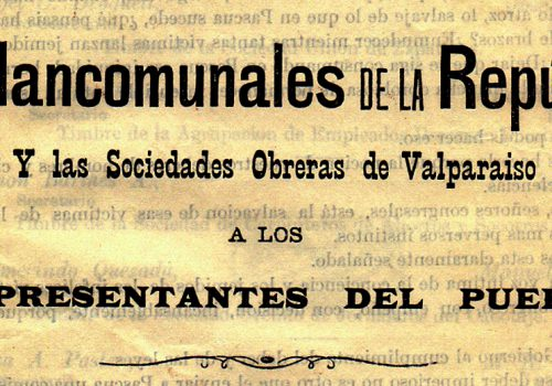 Las Mancomunales de la República y las Sociedades Obreras de Valparaíso a los Representantes del Pueblo. Folleto archivado en Libro Documentos de Importancia de la SMSM de Valparaíso.
