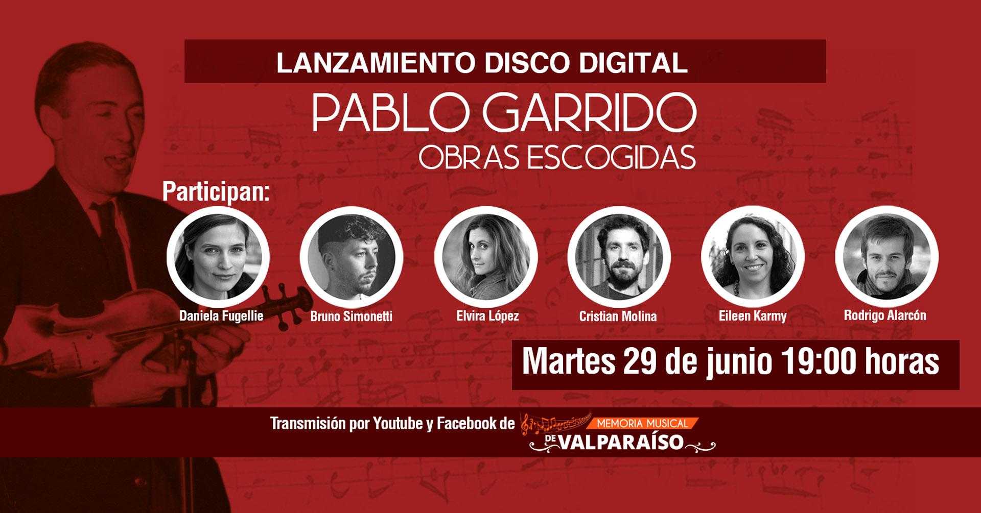 Lanzamiento disco Obras Escogidas de Pablo Garrido – 29 junio 2021
