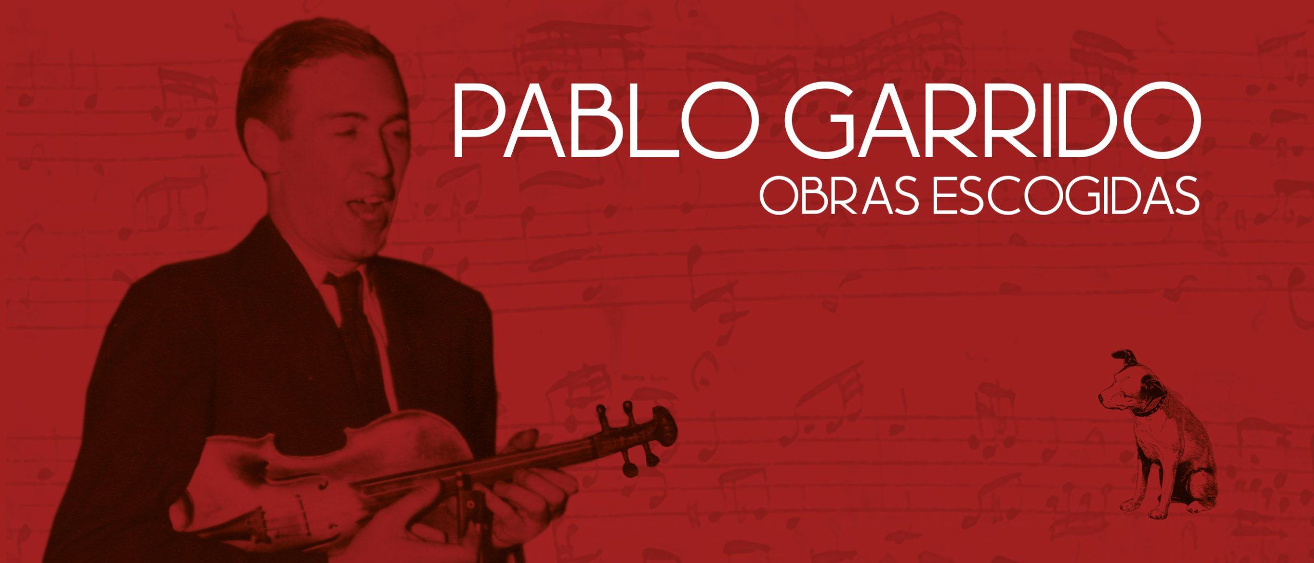 Está disponible el disco Obras Escogidas de Pablo Garrido